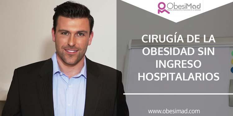 Cirugía de la obesidad sin ingreso hospitalario